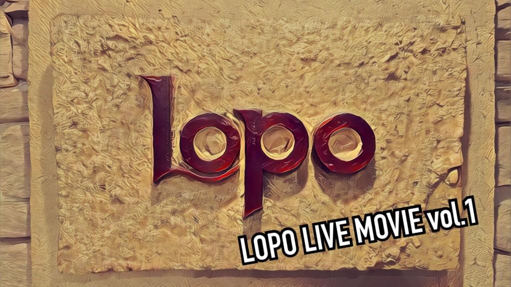 LOPO LIVE MOVIE vol.1