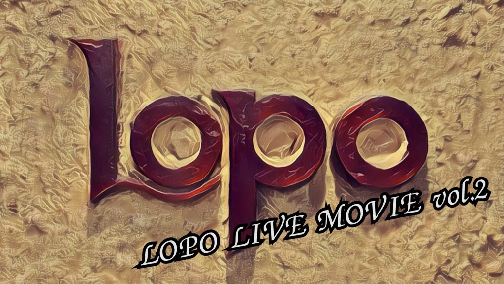 LOPO LIVE MOVIE vol.2